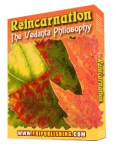 Reincarnation: The Vedanta Philosophy