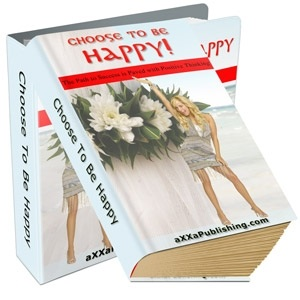 Choose To Be Happy: The Path to Success