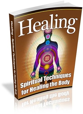 Healing: Spiritual Techniques for Healing the Body