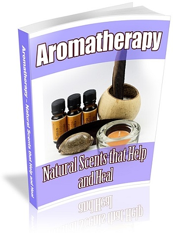 Aromatherapy: Natural Scents that Help & Heal