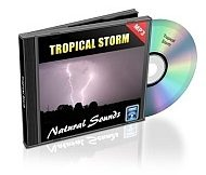 Natural Sounds, Volume 4: Tropical Storm