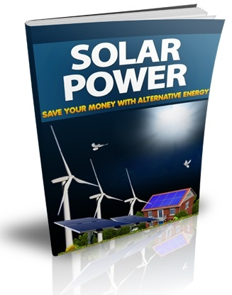Solar Power: Save Your Money With Alternative Energy