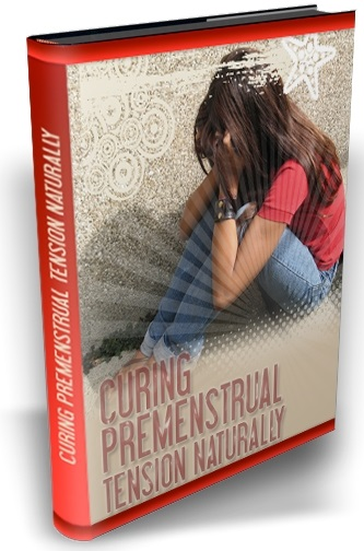 Curing Premenstrual Tension Naturally